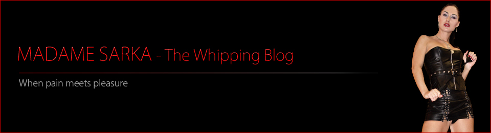 Madame Sarka – The Whipping Blog